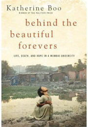 Behind the Beautiful Forevers (Katherine Boo)
