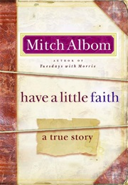 Have a Little Faith (A True Story by Mitch Albom)