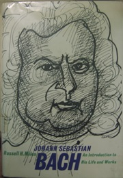 Johann Sebastian Bach, an Introduction to His Life and Works (Russell H. Miles)