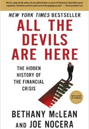 All the Devils Are Here: The Hidden History of the Financial Crisis (Bethany Mclean, Joe Nocera)