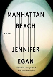 Manhattan Beach (Jennifer Egan)