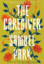 The Caregiver (Samuel Park)