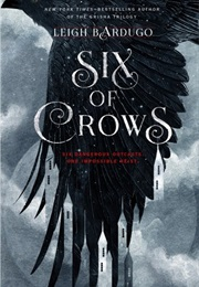 Six of Crows (Leigh Bardugo)