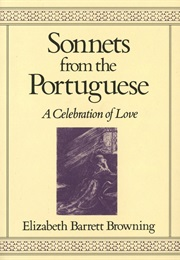 Sonnets From the Portuegese (Elizabeth Barrett Browning)