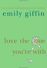 Love the One You're With (Emily Giffin)