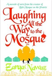 Laughing All the Way to the Mosque (Zarqa Nawaz)