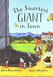 The Smartest Giant in Town (Julia Donaldson)