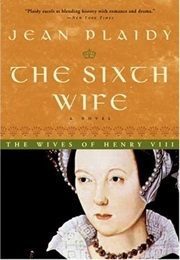 The Sixth Wife (Jean Plaidy)