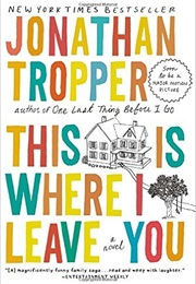 This Is Where I Leave You (Jonathan Tropper)