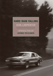 Hard Rain Falling (Don Carpenter)