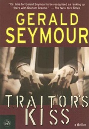 Traitor's Kiss (Gerald Seymour)
