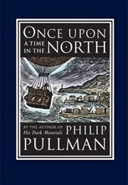 Once Upon a Time in the North (Phillip Pullman)