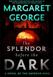 The Splendor Before the Dark (Margaret George)