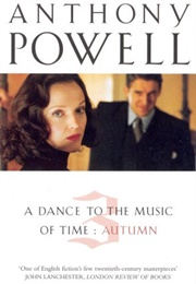 A Dance to the Music of Time Autumn (Anthony Powell)
