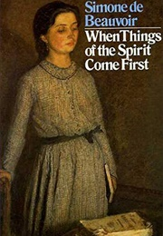 When Things of the Spirit Come First (Simone De Beauvoir)