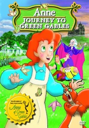 Anne: Journey to Green Gables (2005)