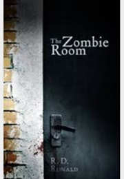 The Zombie Room (R.D Ronald)