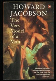 The Very Model of a Man (Howard Jacobson)