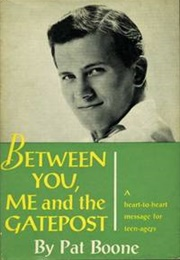 Between You, Me, and the Gatepost (Pat Boone)