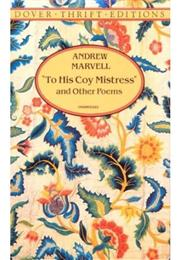 Andrew Marvell – to His Coy Mistress