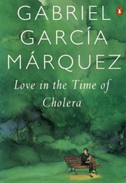 Love in the Time of Cholera (Gabriel Garcia Marquez)