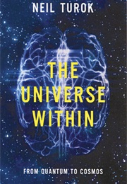 The Universe Within: From Quantum to Cosmos (Neil Turok)