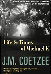 Life and Times of Michael K (J. M. Coetzee)
