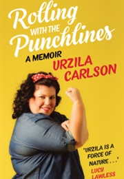 Rolling With the Punchlines (Urzila Carlson)