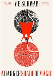A Darker Shade of Magic (V.E. Schwab)