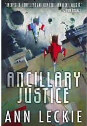 Ancillary Justice (Ann Leckie)