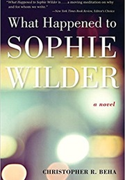 What Happened to Sophie Wilder (Christopher Beha)