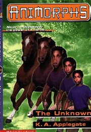 Animorphs: The Unknown (K.A. Applegate)