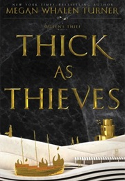 Thick as Thieves (Megan Whalen Turner)