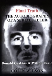 Final Truth: The Autobiography of a Serial Killer (Donald H.Gaskins)
