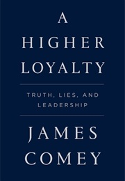 A Higher Loyalty (James Comey)