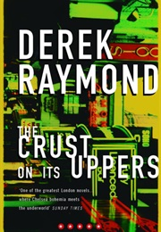 The Crust on Its Uppers (Derek Raymond)