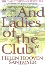 ....And Ladies of the Club (Helen Hooven Santmeyer)