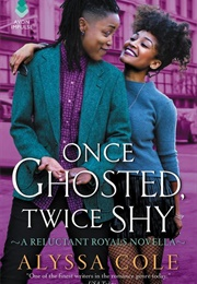 Once Ghosted, Twice Shy (Alyssa Cole)