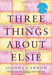 Three Things About Elsie (Joanna Cannon)