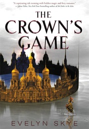 The Crown's Game (Evelyn Skye)