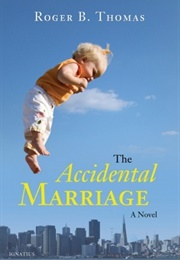 The Accidental Marriage (Roger B. Thomas)