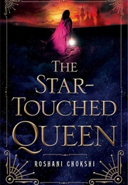 The Star-Touched Queen (Roshani Chokshi)