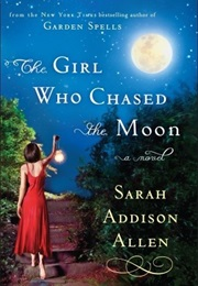 The Girl Who Chased the Moon (Sarah Addison Allen)