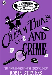 Cream Buns and Crime (Robin Stevens)