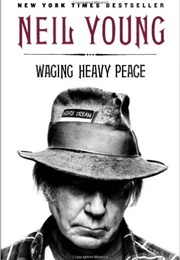 Waging Heavy Peace (Neil Young)