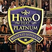 H Two O Feat Platnum - What's It Gonna Be