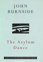 Asylum Dance (John Burnside)
