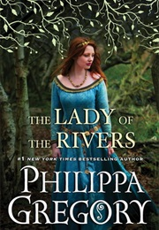 The Lady of the Rivers (Philippa Gregory)