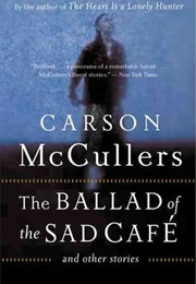 The Ballad of the Sad Cafe and Other Stories (Carson McCullers)