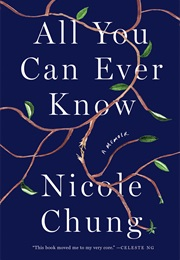 All You Can Ever Know (Nicole Chung)